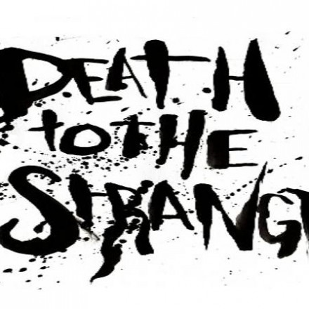 Death to the strange