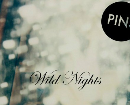 Pins-Album-Cover-Wild-NIghts-e1433190142835