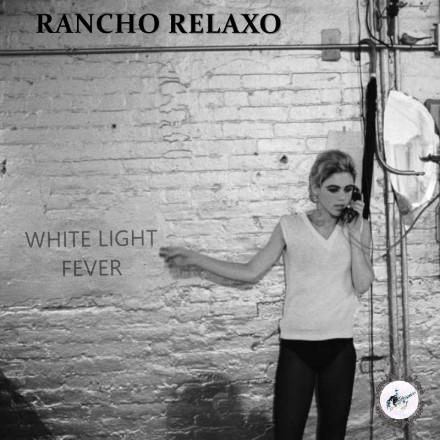 Rancho Relaxo - White Light Fever